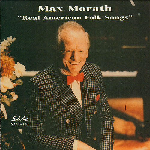 Play & Download Real American Folk Songs by Max Morath | Napster