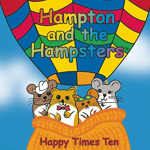 Play & Download Happy Times Ten by Hampton The Hamster | Napster