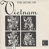 Play & Download The Music of Vietnam, Vol. 1.2 by Various Artists | Napster