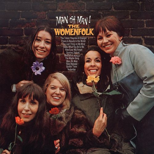 The Womenfolk Vol. 5: (1966) Man Oh Man! The Womenfolk by The Womenfolk