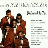 Play & Download Dedicated To You by The Manhattans | Napster