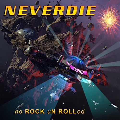 No Rock Un Rolled by Neverdie
