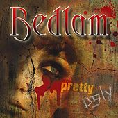Pretty Ugly by Bedlam (90's)