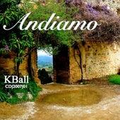 Andiamo by K-Ball