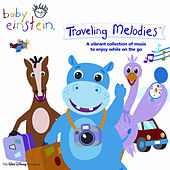 Baby Einstein: Traveling Melodies by Various Artists