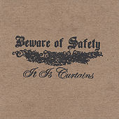 Play & Download It Is Curtains by Beware of Safety | Napster