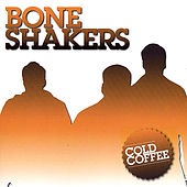 Play & Download Cold Coffee by The Bone Shakers | Napster