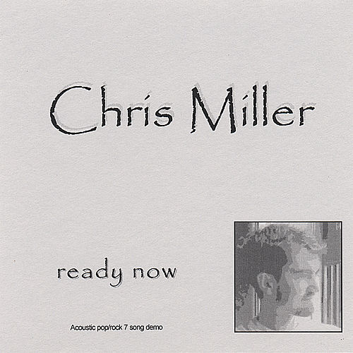 Ready Now by Chris Miller