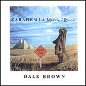 Play & Download ZARAHEMLA Mecca of Blues by Dale Brown | Napster