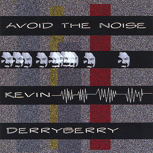 Play & Download Avoid The Noise by Kevin Derryberry | Napster