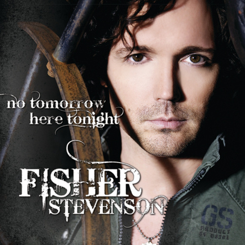 No Tomorrow Here Tonight by Fisher Stevenson