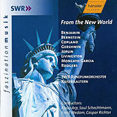 Benjamin, Bernstein, Copland, Gershwin, Joplin, Livingston: From the New World by SWR Rundfunkorchester Kaiserslautern
