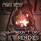 Play & Download Don't Cry (Remember My Name) (Remixes) by Chris Willis | Napster