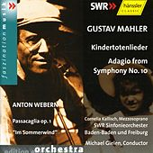 Play & Download Gustav Mahler: Kindertotenlieder, Adagio from Symphony No. 10 / Anton Webern: Passacaglia op. 1,