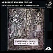 Musick For Severall Friends - 17th Century English Theatre Music by The Newberry Consort
