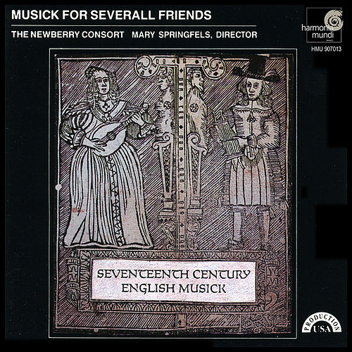 Play & Download Musick For Severall Friends - 17th Century English Theatre Music by The Newberry Consort | Napster