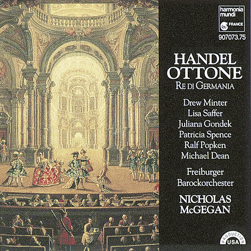 Play & Download Handel: Ottone, Re di Germania by Nicholas McGegan Freiburger Barockorchester | Napster