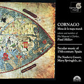 Cornago: Missa de la mapa mundi / Secular Music of 15th Century Spain by Paul Hillier His Majestie's Clerkes