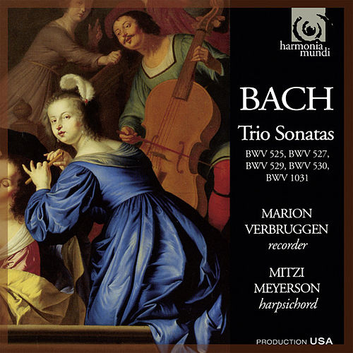 Play & Download Bach: Trio Sonatas BWV 525, 527, 529, 530 & 1031 by Marion Verbruggen | Napster