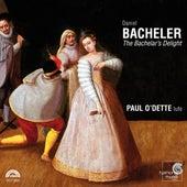 Bacheler: The Bacheler's Delight by Paul O'dette