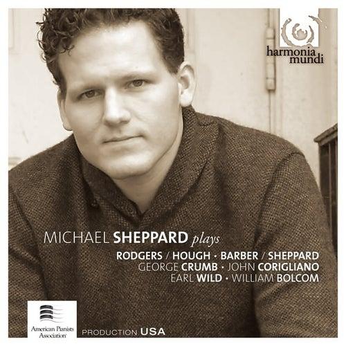 Michael Sheppard Plays Rodgers/Hough, Barber, Crumb, Corigliano, Gershwin/Wild & Bolcom by Michael Sheppard