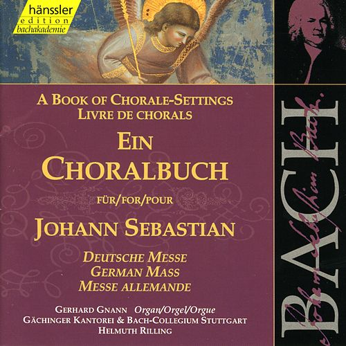 Play & Download Johann Sebastian Bach: Ein Choralbuch für Johann Sebastian Bach - German Mass by Helmuth Rilling | Napster