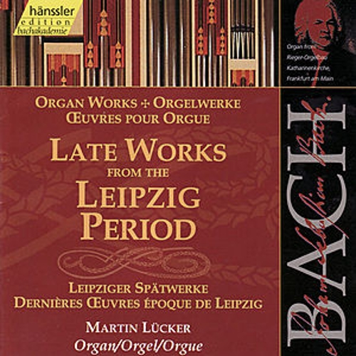 The Complete Bach Edition Vol. 100: Late Works from the Leipzig Period by Martin Lücker