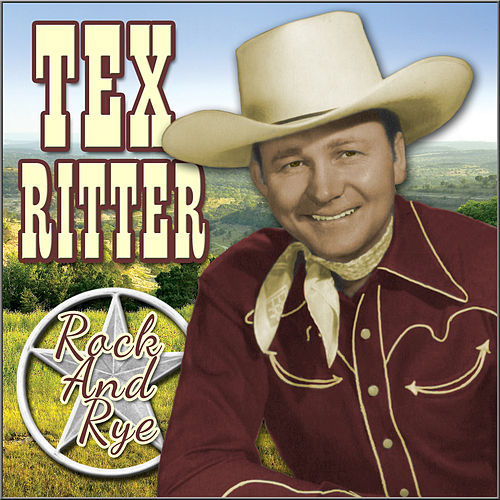 Play & Download Rock and Rye by Tex Ritter | Napster