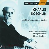 Play & Download Koechlin: Les Heures Persanes Op. 65 by Radio-Sinfonieorchester Stuttgart des SWR | Napster