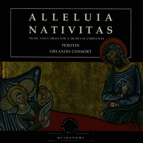 Play & Download Alleluia Nativitas - Music and Carols for a Medieval Christmas by The Orlando Consort | Napster