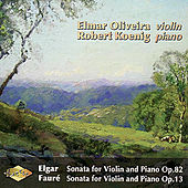 Play & Download ELGAR: Violin Sonata, Op. 82  / FAURE: Violin Sonata, Op. 13 by Robert Koenig | Napster