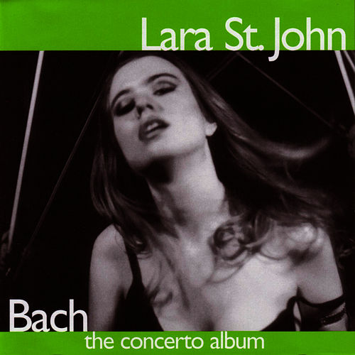 Play & Download Bach - The Concerto Album by Lara St. John | Napster