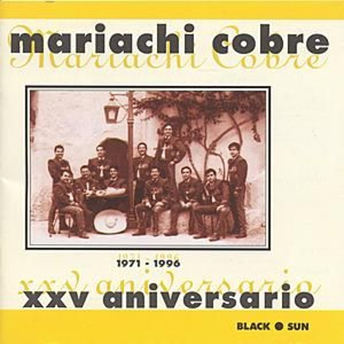 Play & Download 25th Anniversary, XXV Aniversario (1971-1996) by Mariachi Cobre | Napster