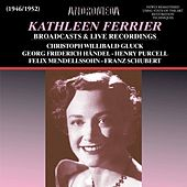 Play & Download Kathleen Ferrier Broadcasts & Live Recordings (Remastered) by Kathleen Ferrier | Napster