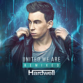 Play & Download United We Are (Remixed) by Hardwell | Napster