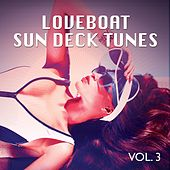 Play & Download Loveboat Sun Deck Tunes, Vol. 3 (Sun Chilling Beats) by Various Artists | Napster