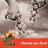 Henta Av Gud by Onkel Tuka