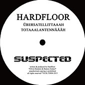 Play & Download Übersatellittaaah / Totaaalantennäääh by Hardfloor | Napster