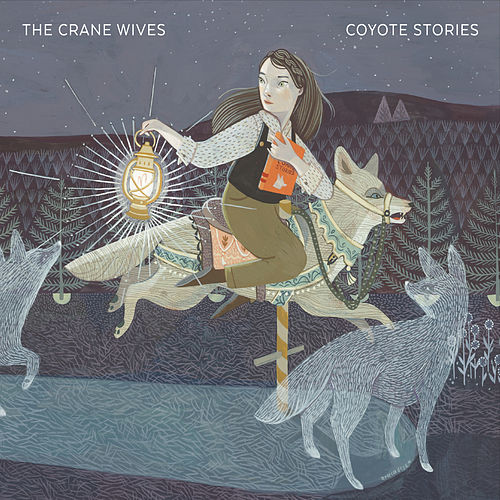 Play & Download Coyote Stories by The Crane Wives | Napster