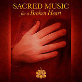 Play & Download Sacred Music for a Broken Heart by Various Artists | Napster
