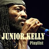 Junior Kelly : Playlist by Junior Kelly