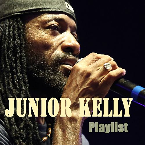 Play & Download Junior Kelly : Playlist by Junior Kelly | Napster