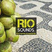 Play & Download Rio Sounds: Best of Traditional Bossa Nova Rhythms by Various Artists | Napster