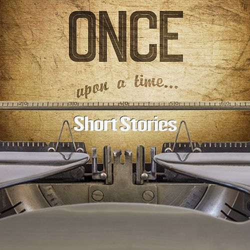 Short Stories by Once Upon A Time