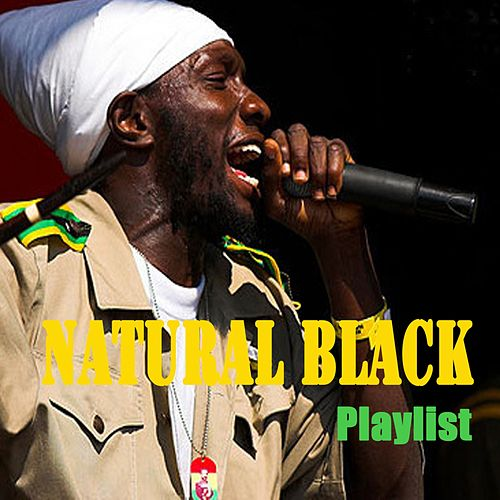 Play & Download Natural Black : Playlist by Natural Black | Napster