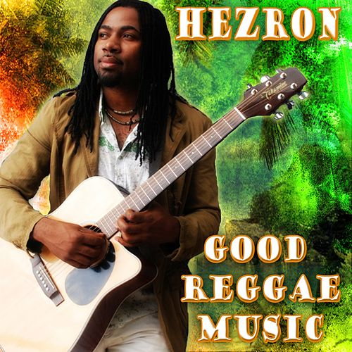 Good Reggae Music by Hezron