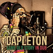Same Old Story (In Dub) by Capleton
