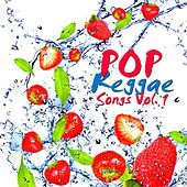 Play & Download Pop Reggae Songs, Vol. 1 by Various Artists | Napster