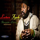 Play & Download Gangsta Living (Deluxe Version) by Lutan Fyah | Napster