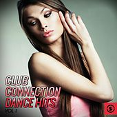 Club Connection Dance Hits, Vol. 1 by Various Artists